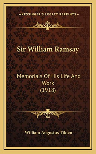 9781165984381: Sir William Ramsay: Memorials Of His Life And Work (1918)