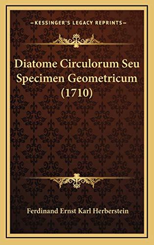 9781165986125: Diatome Circulorum Seu Specimen Geometricum (1710) (Latin Edition)
