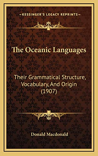 9781165987894: The Oceanic Languages: Their Grammatical Structure, Vocabulary, and Origin (1907)