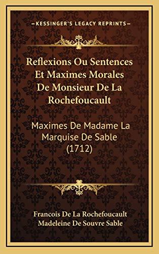 9781165988679: Reflexions Ou Sentences Et Maximes Morales de Monsieur de La Rochefoucault: Maximes de Madame La Marquise de Sable (1712)