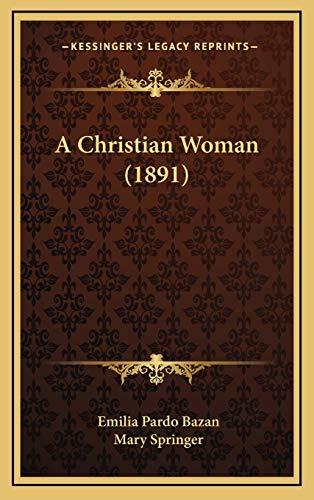 9781165988853: A Christian Woman (1891)