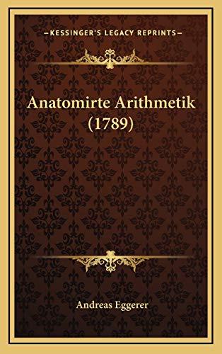 9781165988877: Anatomirte Arithmetik (1789)
