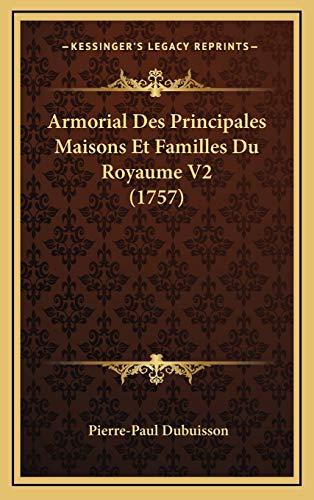 9781165989478: Armorial Des Principales Maisons Et Familles Du Royaume V2 (1757)