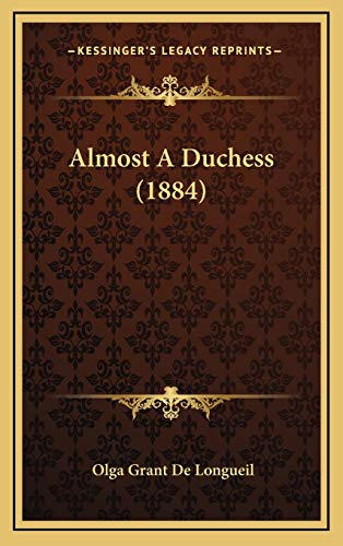 9781165990702: Almost A Duchess (1884)