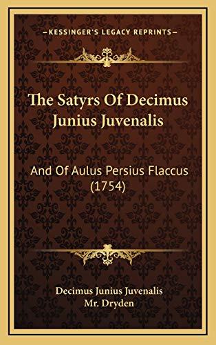 9781165990863: The Satyrs of Decimus Junius Juvenalis: And of Aulus Persius Flaccus (1754)