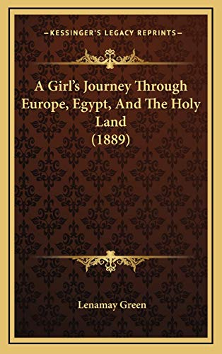 9781165991464: A Girl's Journey Through Europe, Egypt, And The Holy Land (1889)