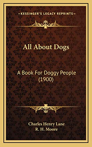 9781165993987: All About Dogs: A Book For Doggy People (1900)