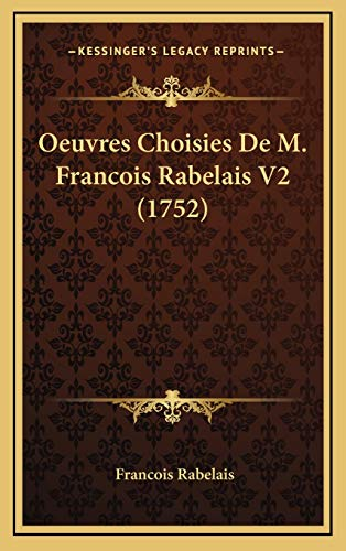 9781165997374: Oeuvres Choisies De M. Francois Rabelais V2 (1752) (French Edition)