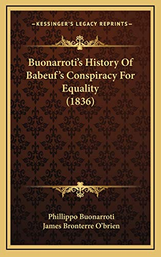 9781165998135: Buonarroti's History Of Babeuf's Conspiracy For Equality (1836)