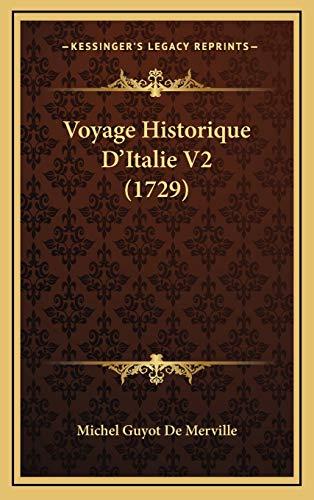 9781166000844: Voyage Historique D'Italie V2 (1729)