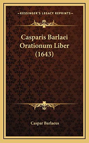 9781166001094: Casparis Barlaei Orationum Liber (1643) (Latin Edition)