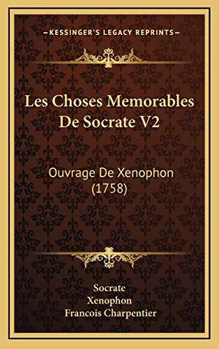 9781166002527: Les Choses Memorables de Socrate V2: Ouvrage de Xenophon (1758)