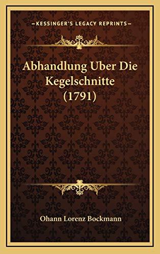 9781166002725: Abhandlung Uber Die Kegelschnitte (1791)