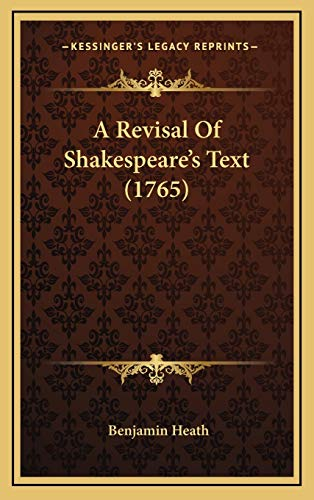9781166003968: A Revisal Of Shakespeare's Text (1765)