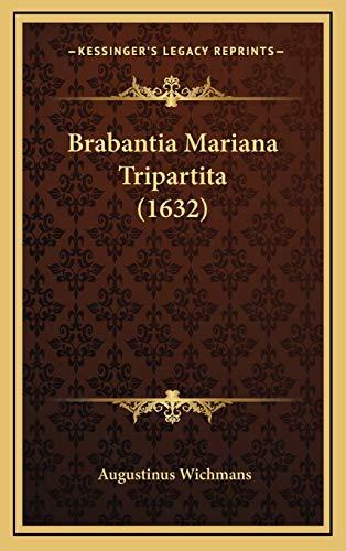 9781166004057: Brabantia Mariana Tripartita (1632) (Latin Edition)