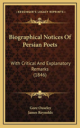 9781166004682: Biographical Notices Of Persian Poets: With Critical And Explanatory Remarks (1846)