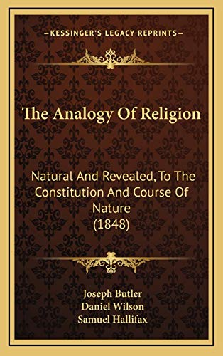 9781166004712: The Analogy Of Religion: Natural And Revealed, To The Constitution And Course Of Nature (1848)