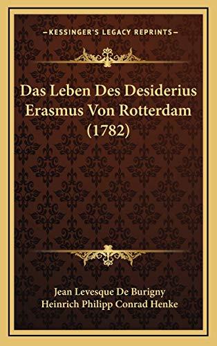 9781166004811: Das Leben Des Desiderius Erasmus Von Rotterdam (1782) (German Edition)