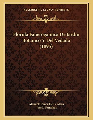 9781166007478: Florula Fanerogamica De Jardin Botanico Y Del Vedado (1895) (Spanish Edition)
