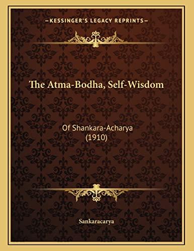 9781166007669: The Atma-Bodha, Self-Wisdom: Of Shankara-Acharya (1910)