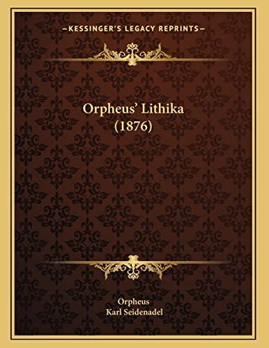9781166008635: Orpheus' Lithika (1876)