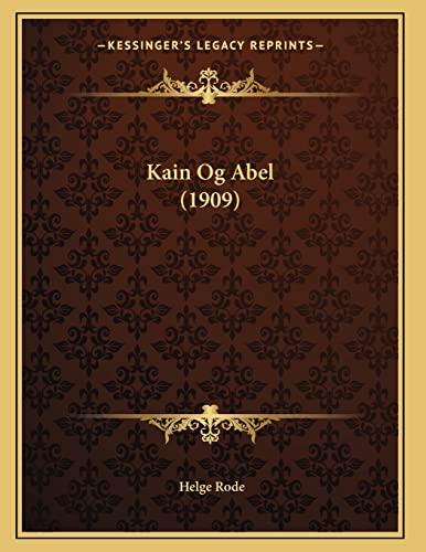 Kain Og Abel (1909) (Paperback): Helge Rode