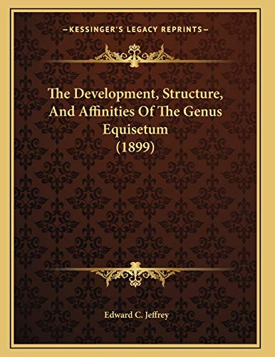9781166011581: The Development, Structure, And Affinities Of The Genus Equisetum (1899)