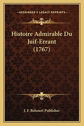 9781166012144: Histoire Admirable Du Juif-Errant (1767) (French Edition)
