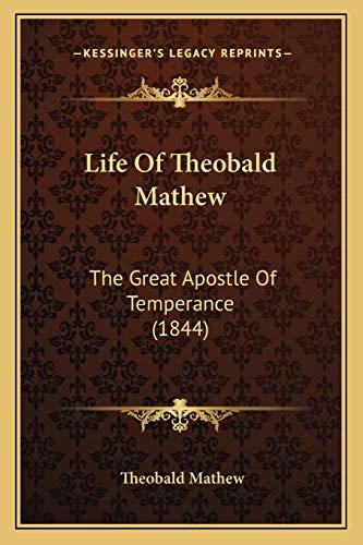 Life Of Theobald Mathew: The Great Apostle