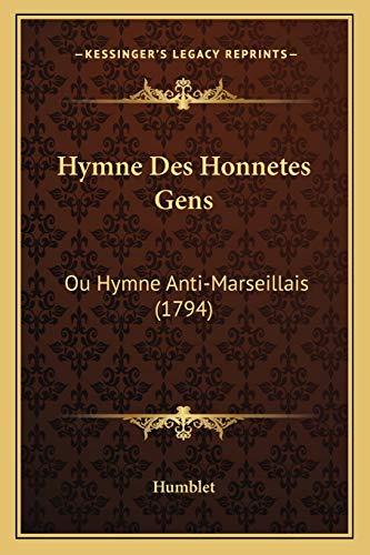 9781166014964: Hymne Des Honnetes Gens: Ou Hymne Anti-Marseillais (1794)