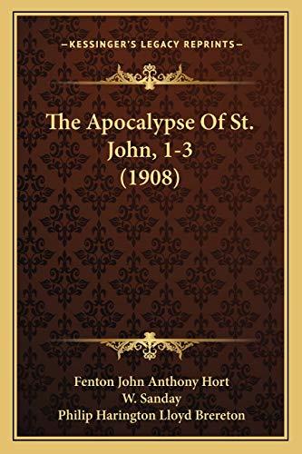 9781166018726: The Apocalypse Of St. John, 1-3 (1908)