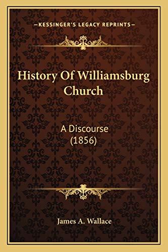 9781166022808: History Of Williamsburg Church: A Discourse (1856)