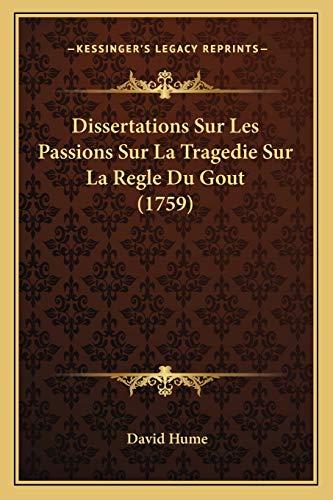 9781166025328: Dissertations Sur Les Passions Sur La Tragedie Sur La Regle Du Gout (1759)