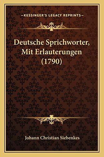 9781166026301: Deutsche Sprichworter, Mit Erlauterungen (1790) (German Edition)