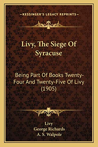 9781166027698: Livy, The Siege Of Syracuse: Being Part Of Books Twenty-Four And Twenty-Five Of Livy (1905)