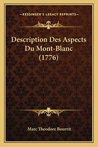 9781166028152: Description Des Aspects Du Mont-Blanc (1776)