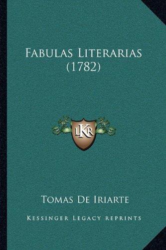 9781166029449: Fabulas Literarias (1782)