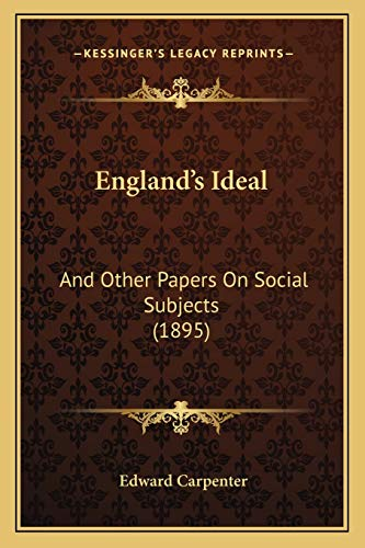 9781166030209: England's Ideal: And Other Papers On Social Subjects (1895)