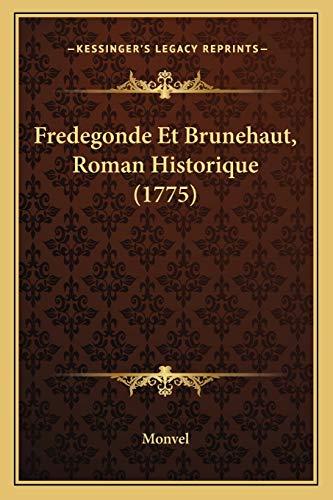 9781166030230: Fredegonde Et Brunehaut, Roman Historique (1775) (French Edition)