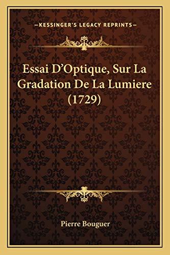 9781166030445: Essai D'Optique, Sur La Gradation De La Lumiere (1729) (French Edition)