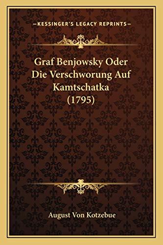 9781166031367: Graf Benjowsky Oder Die Verschworung Auf Kamtschatka (1795) (German Edition)