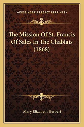 9781166033484: The Mission Of St. Francis Of Sales In The Chablais (1868)