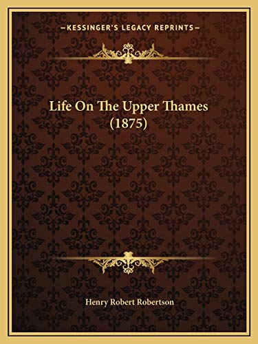 9781166035457: Life On The Upper Thames (1875)