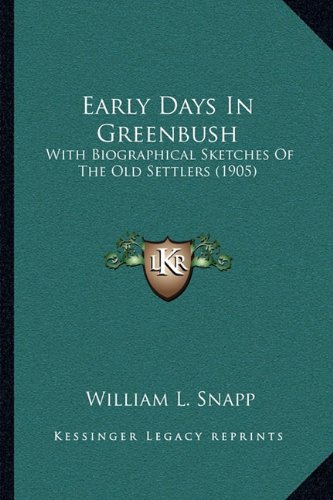 9781166035549: Early Days In Greenbush: With Biographical Sketches Of The Old Settlers (1905)