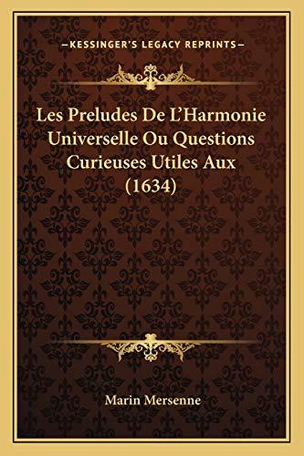 9781166035723: Les Preludes De L'Harmonie Universelle Ou Questions Curieuses Utiles Aux (1634) (French Edition)