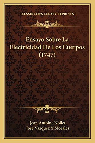 9781166035808: Ensayo Sobre La Electricidad De Los Cuerpos (1747) (Spanish Edition)