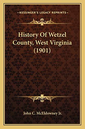 History Of Wetzel County, West Virginia (1901)