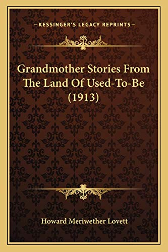 9781166039943: Grandmother Stories From The Land Of Used-To-Be (1913)