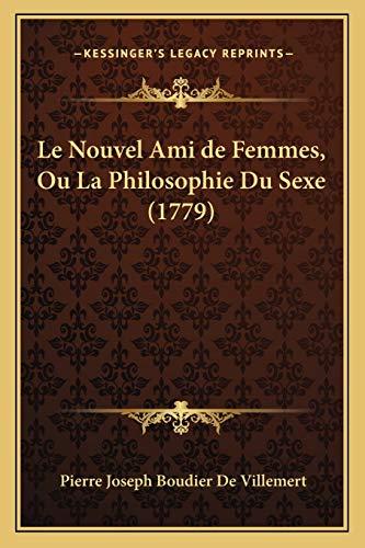 9781166040666: Le Nouvel Ami De Femmes, Ou La Philosophie Du Sexe (1779) (French Edition)