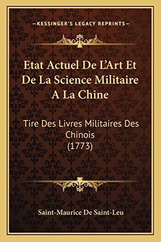 9781166043377: Etat Actuel De L'Art Et De La Science Militaire A La Chine: Tire Des Livres Militaires Des Chinois (1773) (French Edition)
